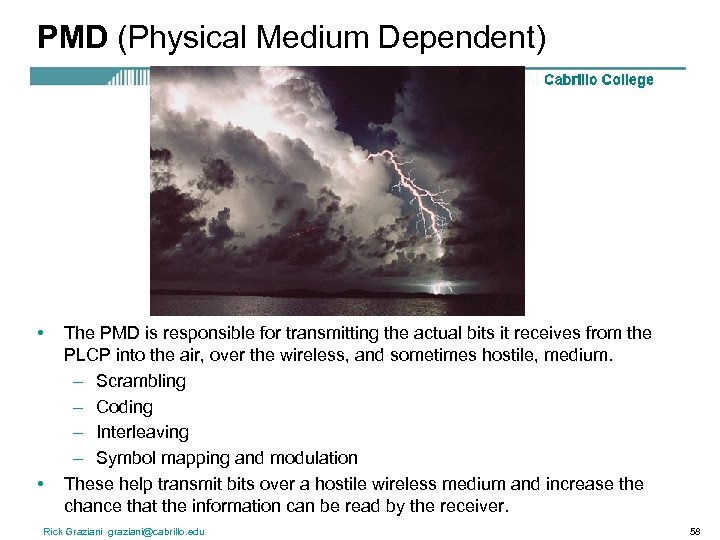 PMD (Physical Medium Dependent) • • The PMD is responsible for transmitting the actual