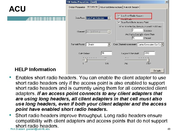 ACU HELP Information • Enables short radio headers. You can enable the client adapter