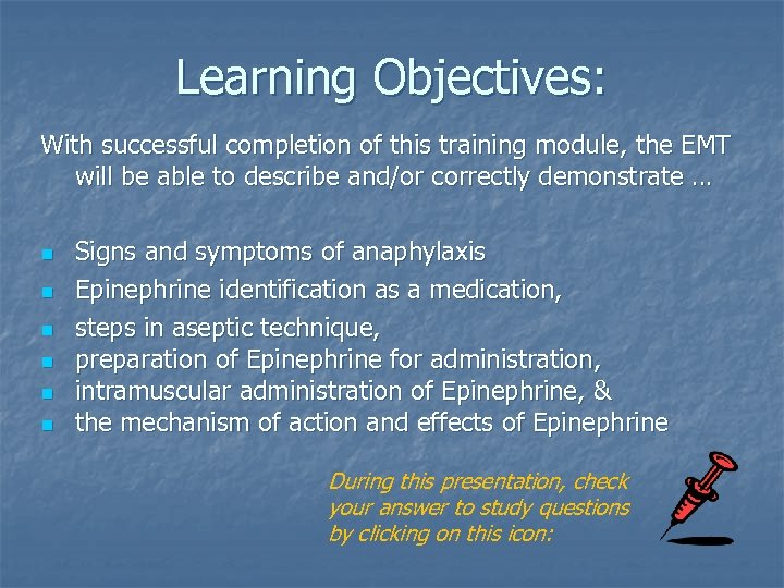 Learning Objectives: With successful completion of this training module, the EMT will be able