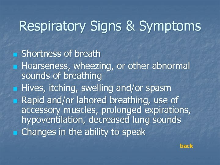 Respiratory Signs & Symptoms n n n Shortness of breath Hoarseness, wheezing, or other