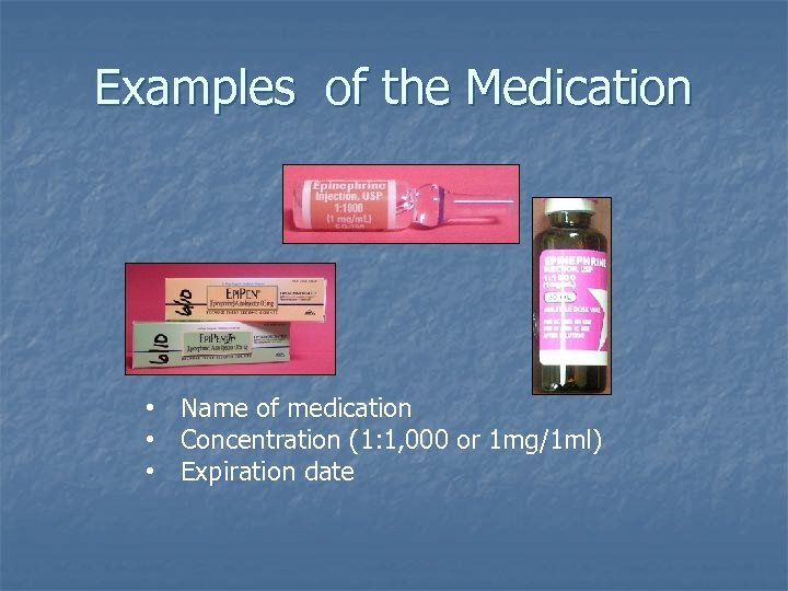 Examples of the Medication • Name of medication • Concentration (1: 1, 000 or