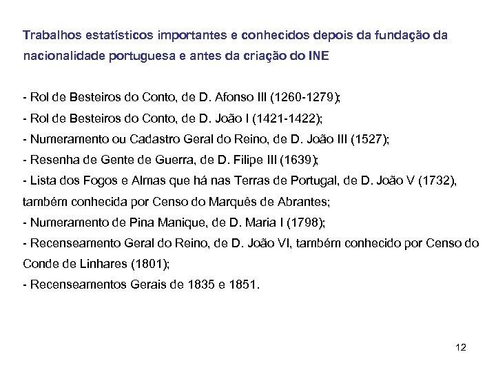 Trabalhos estatísticos importantes e conhecidos depois da fundação da nacionalidade portuguesa e antes da