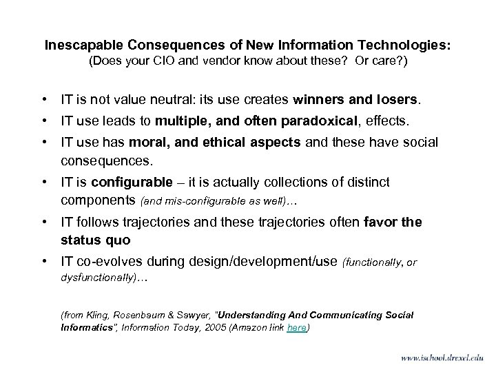 Inescapable Consequences of New Information Technologies: (Does your CIO and vendor know about these?