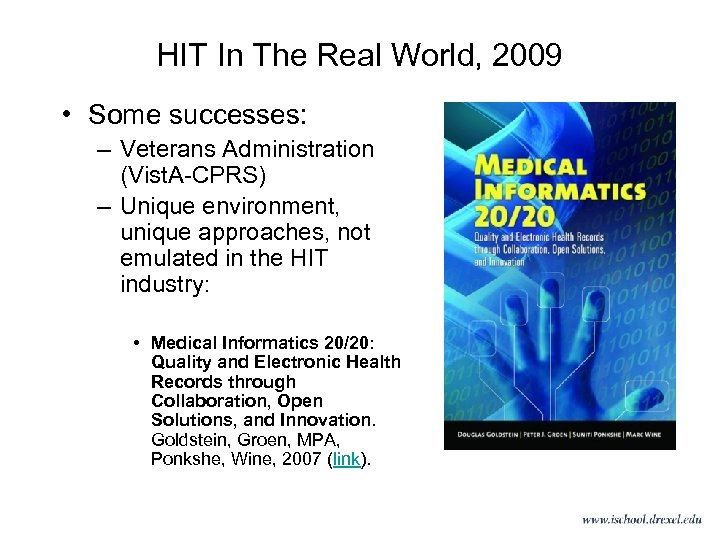 HIT In The Real World, 2009 • Some successes: – Veterans Administration (Vist. A-CPRS)