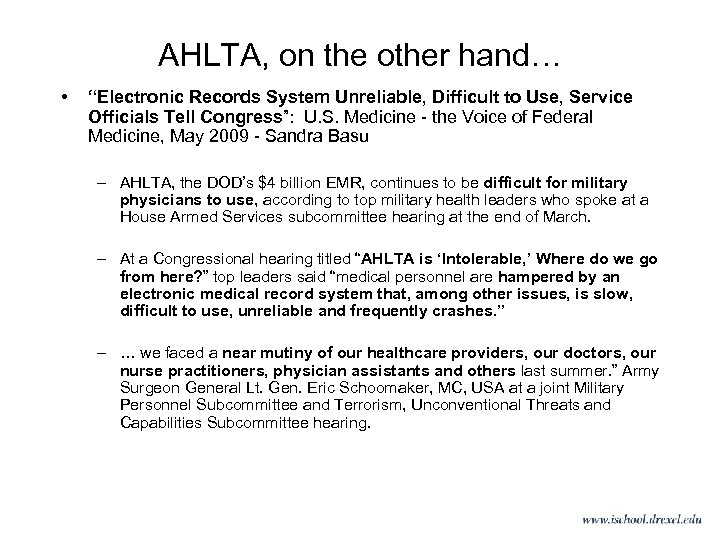 """AHLTA, on the other hand… • """"Electronic Records System Unreliable, Difficult to Use, Service"""
