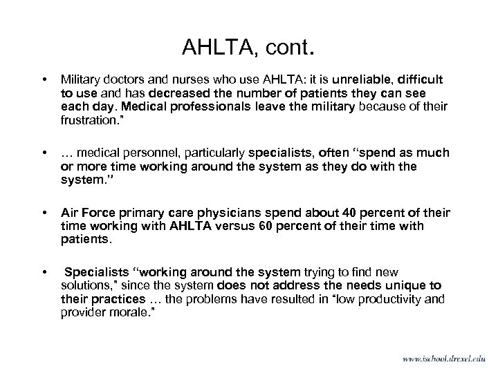 AHLTA, cont. • Military doctors and nurses who use AHLTA: it is unreliable, difficult