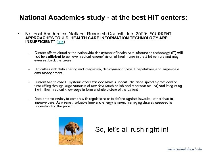 National Academies study - at the best HIT centers: • National Academies, National Research