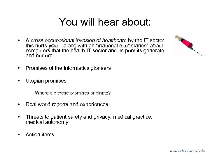 You will hear about: • A cross occupational invasion of healthcare by the IT