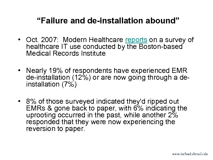 """""""Failure and de-installation abound"""" • Oct. 2007: Modern Healthcare reports on a survey of"""