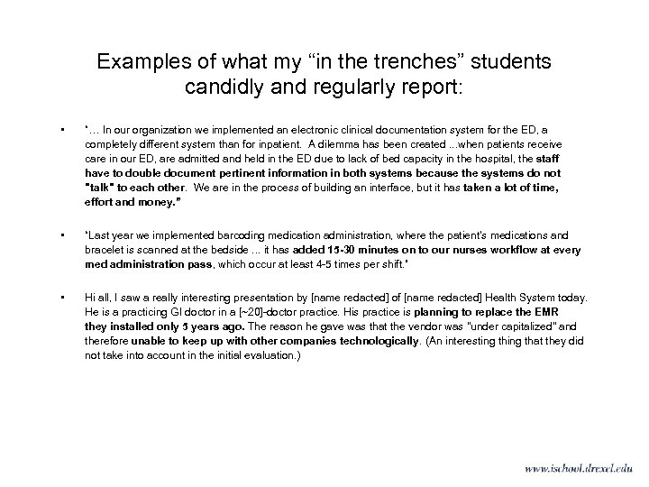 """Examples of what my """"in the trenches"""" students candidly and regularly report: • """"…"""