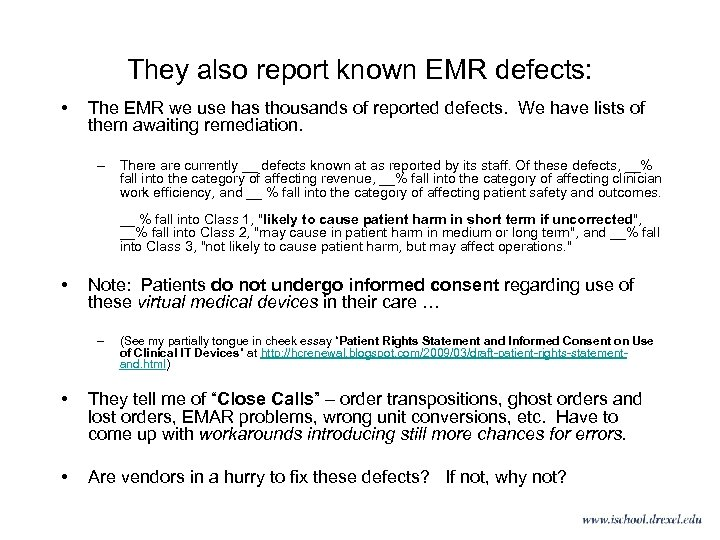 They also report known EMR defects: • The EMR we use has thousands of