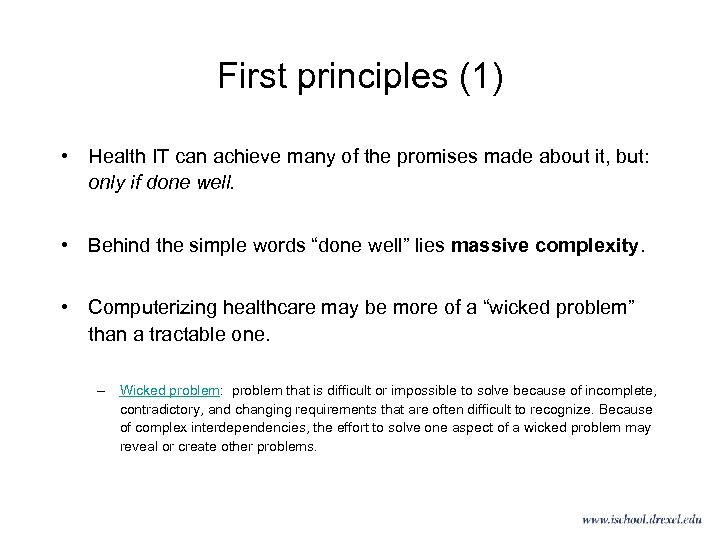 First principles (1) • Health IT can achieve many of the promises made about