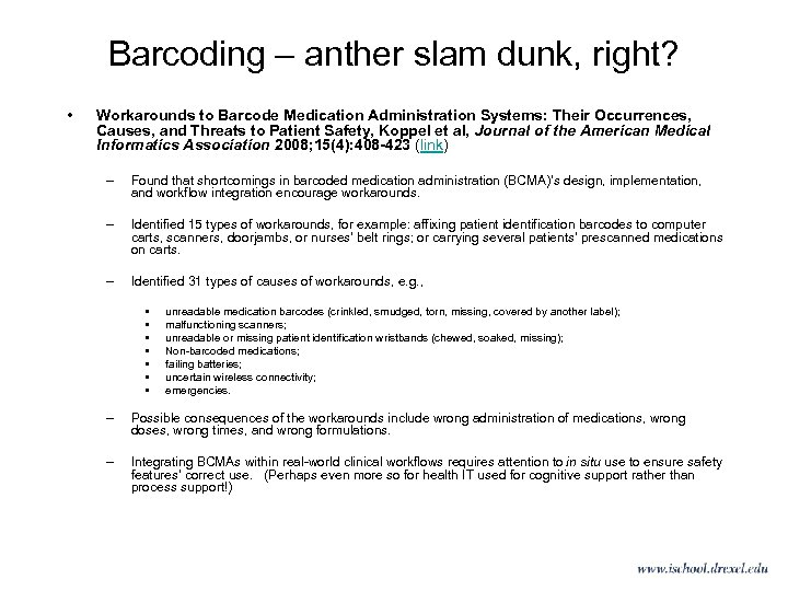 Barcoding – anther slam dunk, right? • Workarounds to Barcode Medication Administration Systems: Their