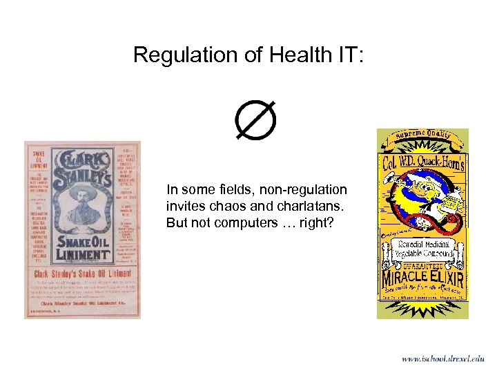 Regulation of Health IT: In some fields, non-regulation invites chaos and charlatans. But not