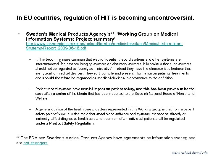 In EU countries, regulation of HIT is becoming uncontroversial. • Sweden's Medical Products Agency's**