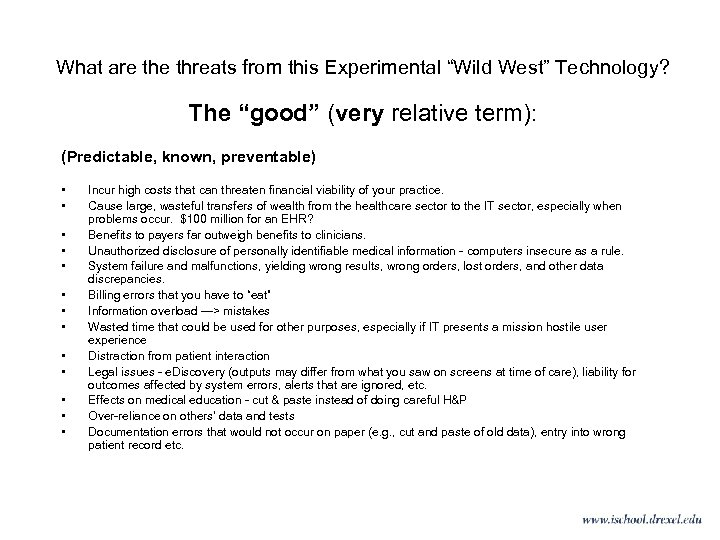 """What are threats from this Experimental """"Wild West"""" Technology? The """"good"""" (very relative term):"""