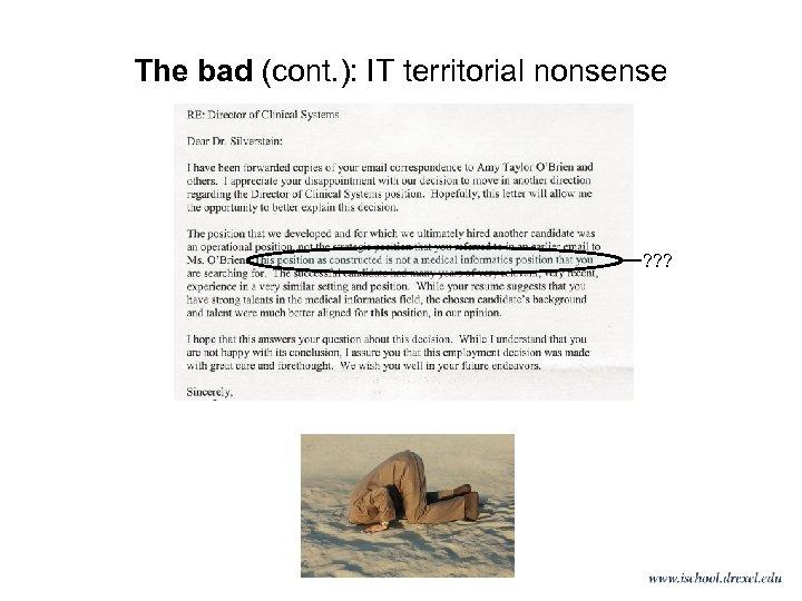 The bad (cont. ): IT territorial nonsense ? ? ?