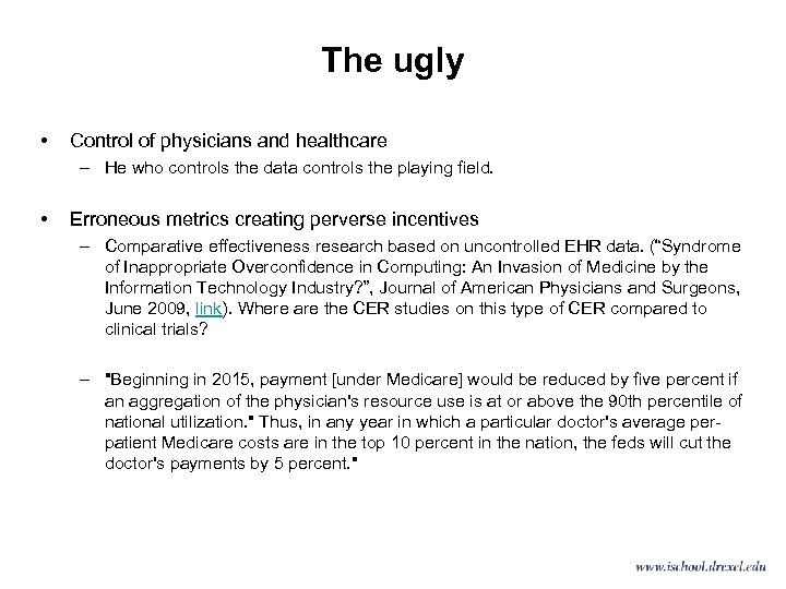 The ugly • Control of physicians and healthcare – He who controls the data