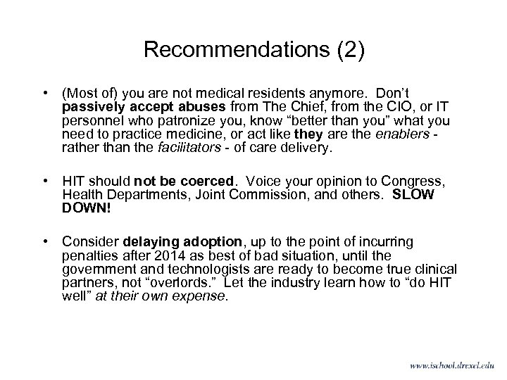 Recommendations (2) • (Most of) you are not medical residents anymore. Don't passively accept