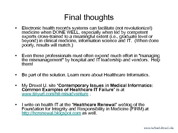 Final thoughts • Electronic health records systems can facilitate (not revolutionize!) medicine when DONE