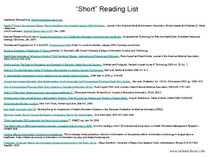 """Short"" Reading List Healthcare Renewal blog: http: //hcrenewal. blogspot. com Health IT Project Success"