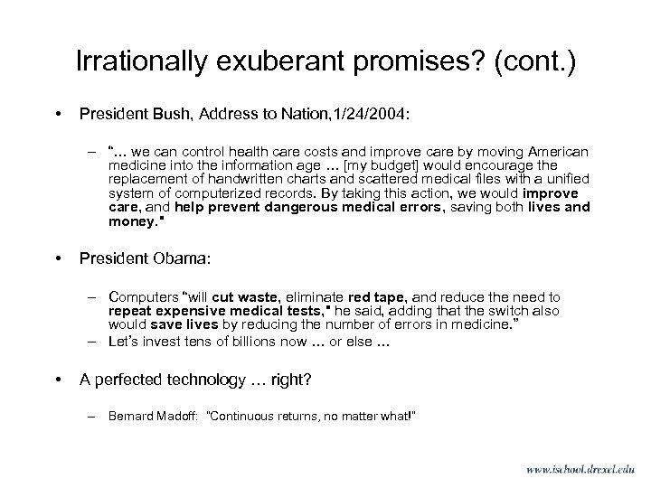"Irrationally exuberant promises? (cont. ) • President Bush, Address to Nation, 1/24/2004: – ""…"