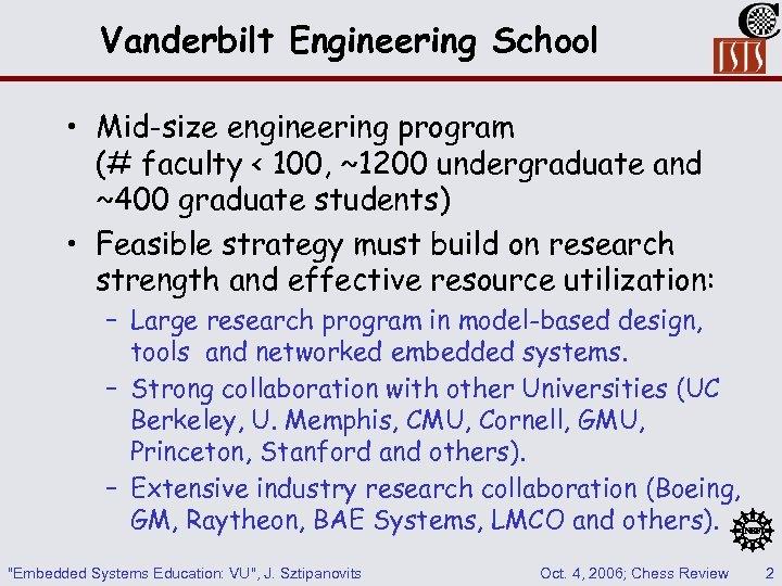 Vanderbilt Engineering School • Mid-size engineering program (# faculty < 100, ~1200 undergraduate and