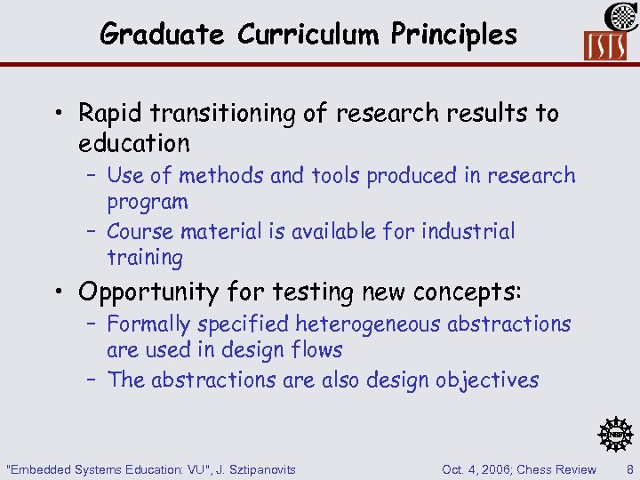 Graduate Curriculum Principles • Rapid transitioning of research results to education – Use of