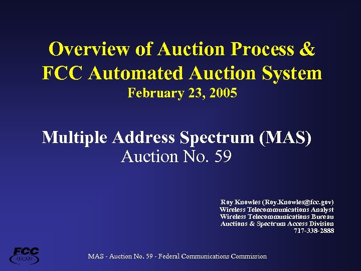 Overview of Auction Process & FCC Automated Auction System February 23, 2005 Multiple Address