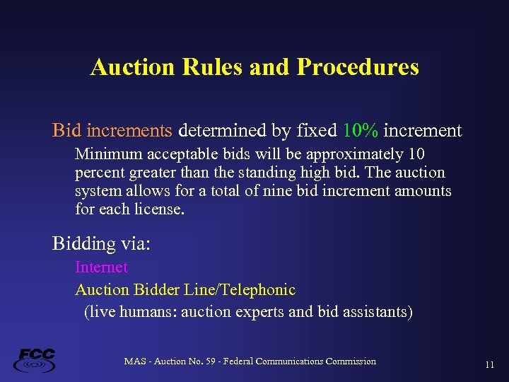 Auction Rules and Procedures Bid increments determined by fixed 10% increment Minimum acceptable bids