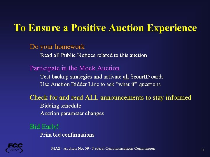 To Ensure a Positive Auction Experience Do your homework Read all Public Notices related
