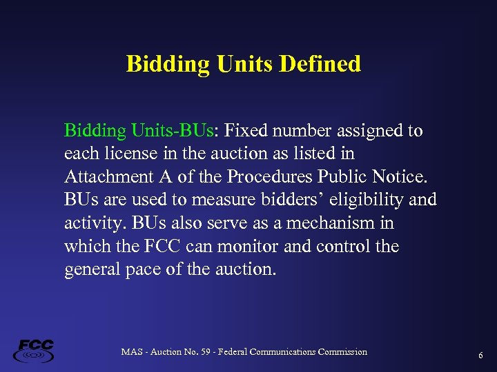 Bidding Units Defined Bidding Units-BUs: Fixed number assigned to each license in the auction