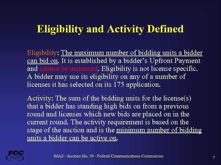Eligibility and Activity Defined Eligibility: The maximum number of bidding units a bidder can