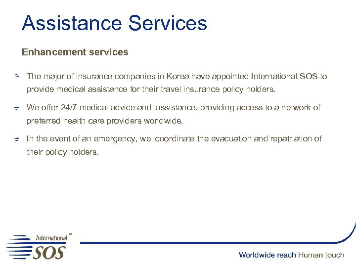 Assistance Services Enhancement services The major of insurance companies in Korea have appointed International