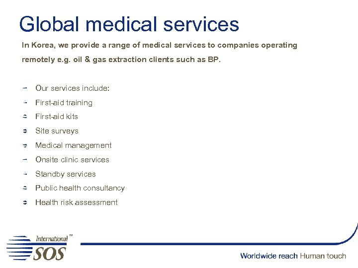 Global medical services In Korea, we provide a range of medical services to companies