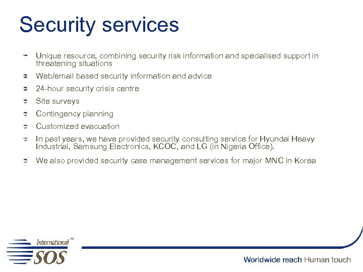 Security services Unique resource, combining security risk information and specialised support in threatening situations