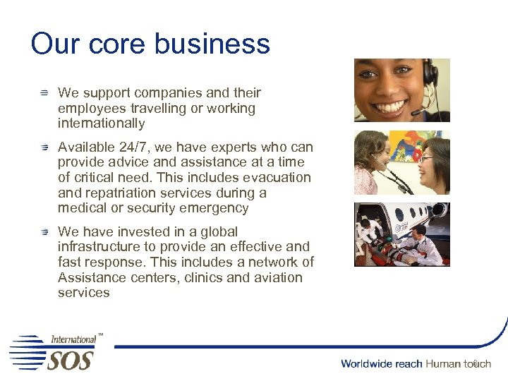 Our core business We support companies and their employees travelling or working internationally Available