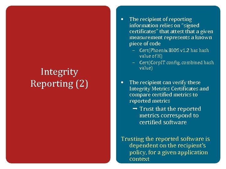 """• Integrity Reporting (2) The recipient of reporting information relies on """"signed certificates"""""""