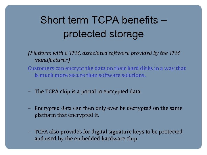 Short term TCPA benefits – protected storage (Platform with a TPM, associated software provided
