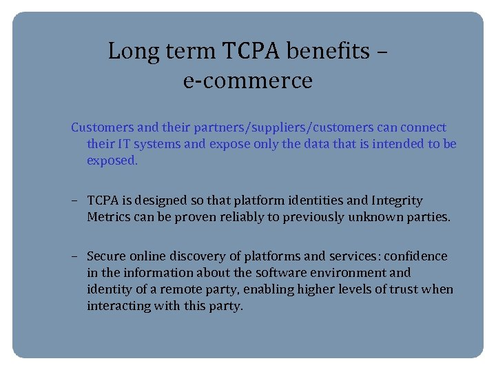 Long term TCPA benefits – e-commerce Customers and their partners/suppliers/customers can connect their IT