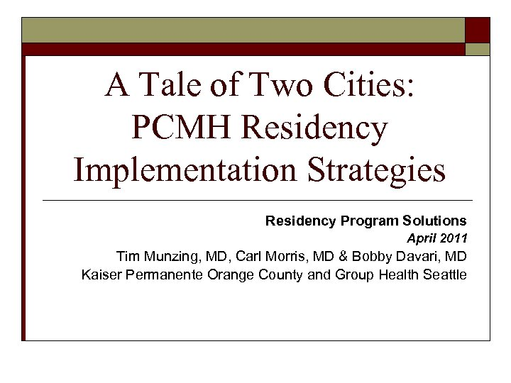A Tale of Two Cities: PCMH Residency Implementation Strategies Residency Program Solutions April 2011