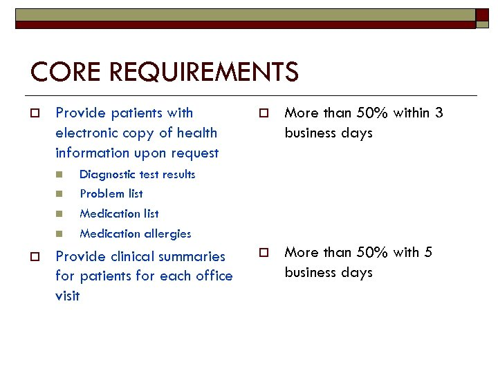 CORE REQUIREMENTS o Provide patients with electronic copy of health information upon request n