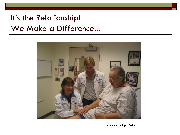 It's the Relationship! We Make a Difference!!! Photo used with permission