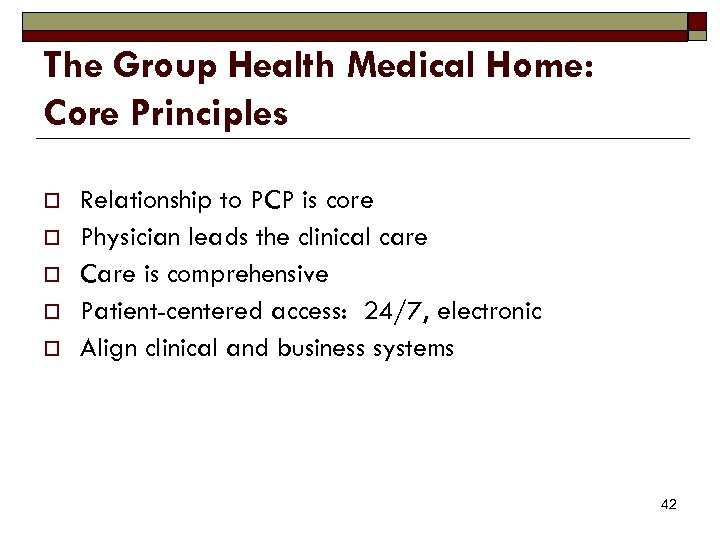 The Group Health Medical Home: Core Principles o o o Relationship to PCP is