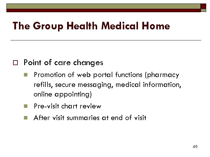 The Group Health Medical Home o Point of care changes n n n Promotion