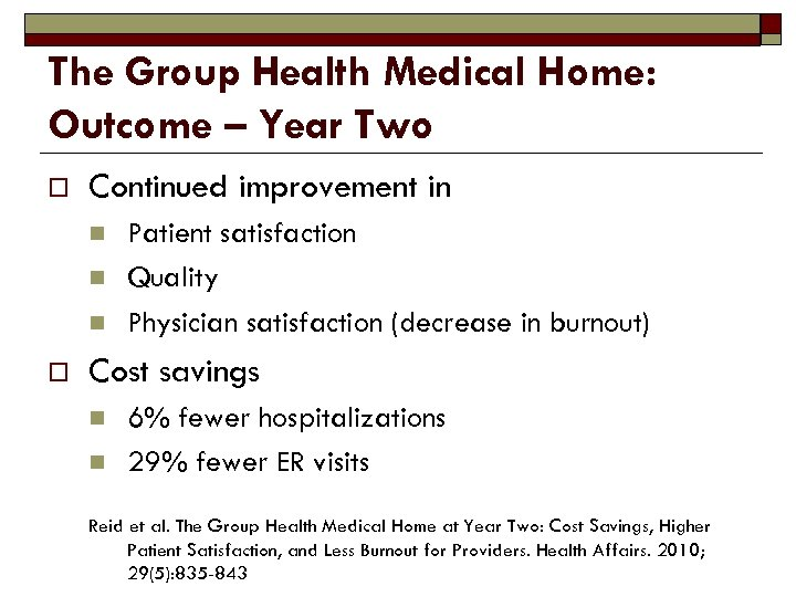 The Group Health Medical Home: Outcome – Year Two o Continued improvement in n