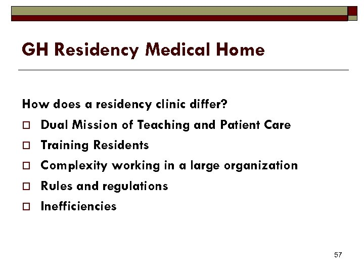 GH Residency Medical Home How does a residency clinic differ? o Dual Mission of