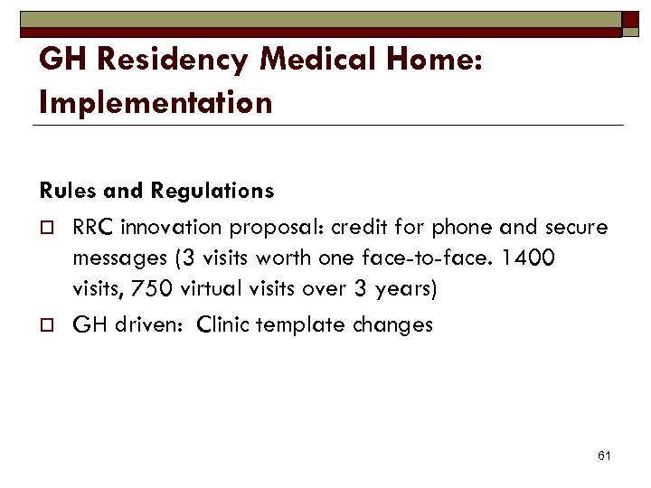GH Residency Medical Home: Implementation Rules and Regulations o RRC innovation proposal: credit for