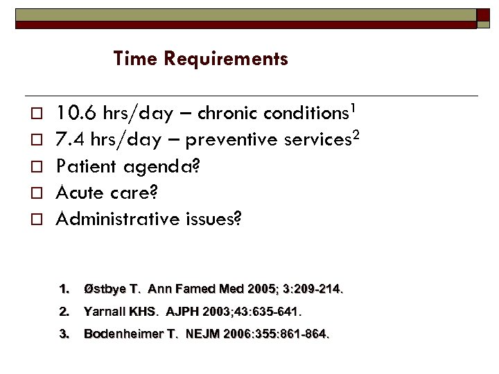 Time Requirements o o o 10. 6 hrs/day – chronic conditions 1 7. 4