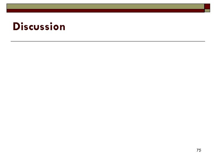 Discussion 75